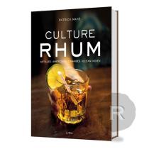 Edition des Chênes - Culture Rhum - Patrick Mahé - 240 pages - Broché