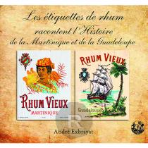 André Exbrayat - Les étiquettes de Rhum racontent l'histoire...