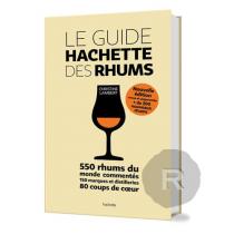 Le Guide Hachette des Rhums - Christine Lambert - 2ème Edition - 550 rhums