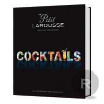 Larousse - Le Petit Larousse - Cocktails - Série Limitée - 352 pages