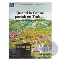 Livre - Quand la Canne partait en train - Catalogue d'exposition