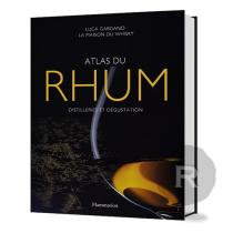 Livre - L'Atlas du Rhum - Distilleries des Caraïbes et dégustation - Par Luca Gargano
