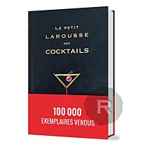 Larousse - Le Petit Larousse des Cocktails - 500 recettes